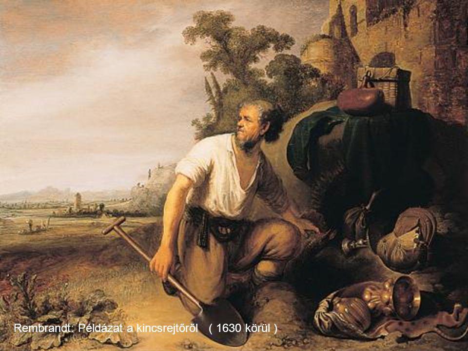 Rembrandt: Példázat a kincsrejtőről ( 1630 körül )