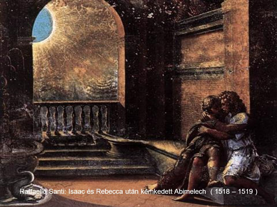 Raffaello Santi: Isaac és Rebecca után kémkedett Abimelech ( 1518 – 1519 )