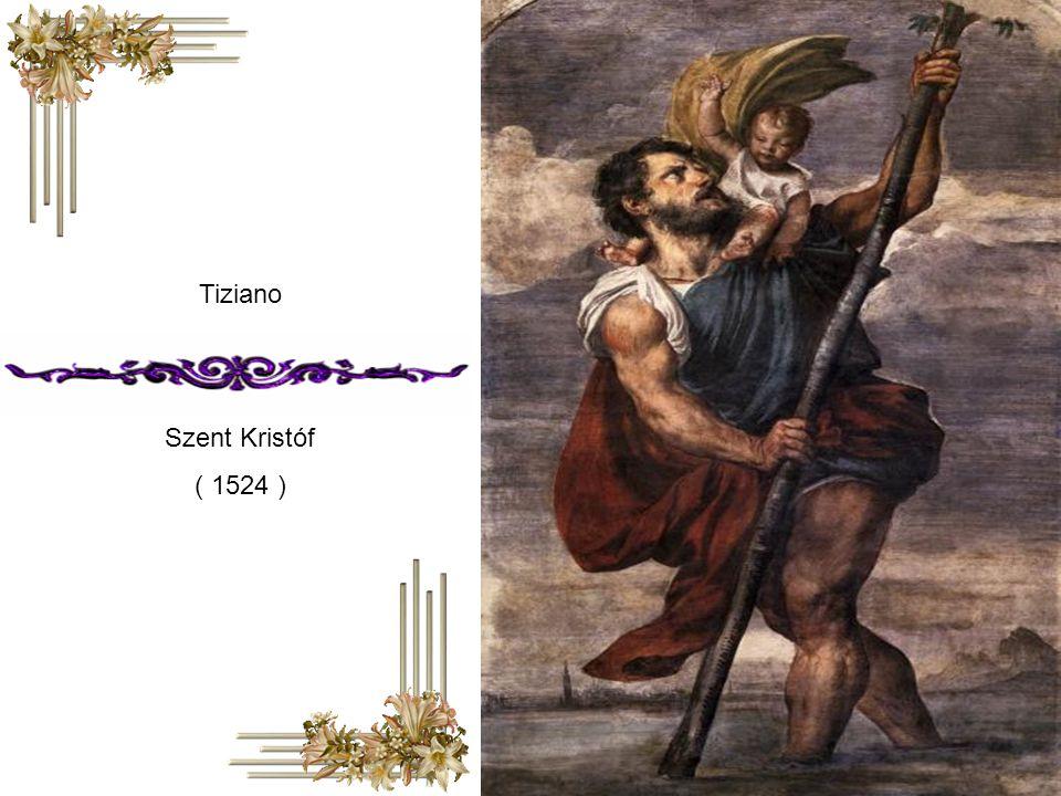 Tiziano Szent Kristóf ( 1524 )