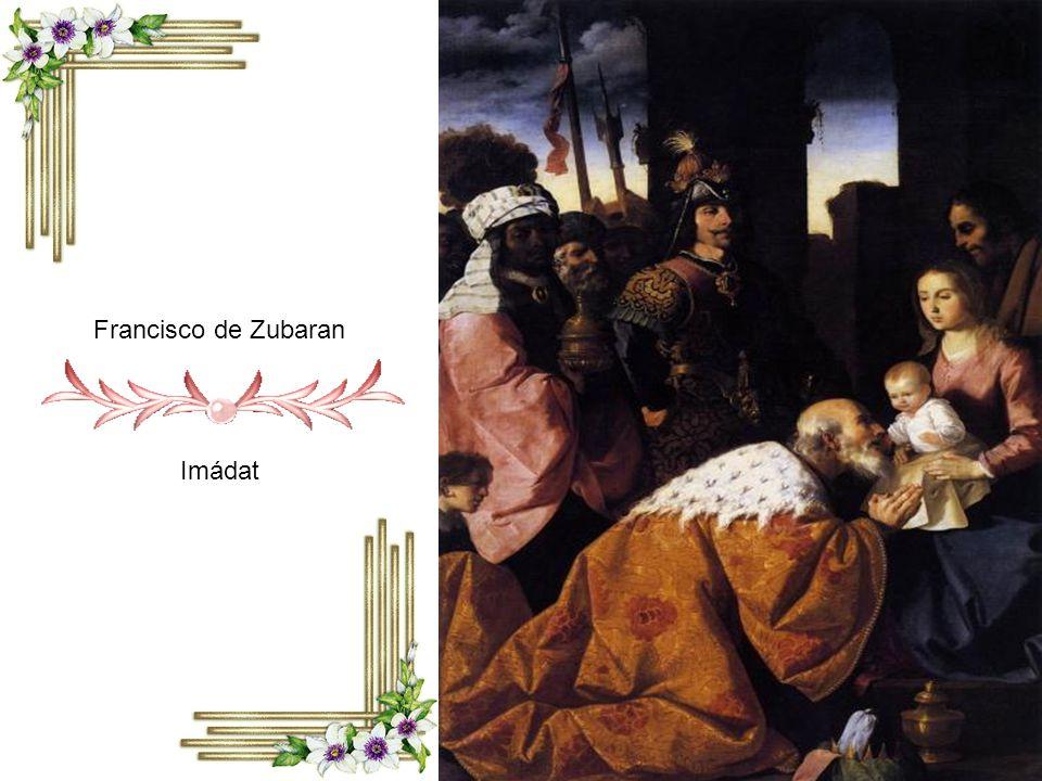 Francisco de Zubaran Imádat