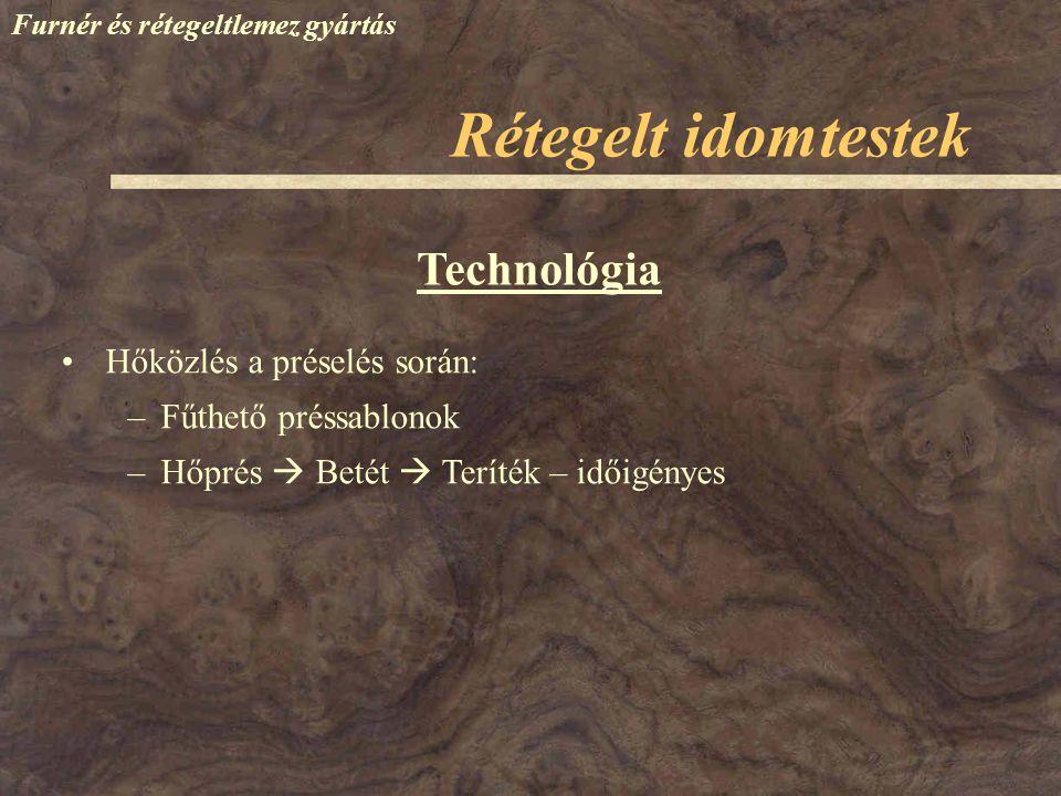 Rétegelt idomtestek Technológia Hőközlés a préselés során:
