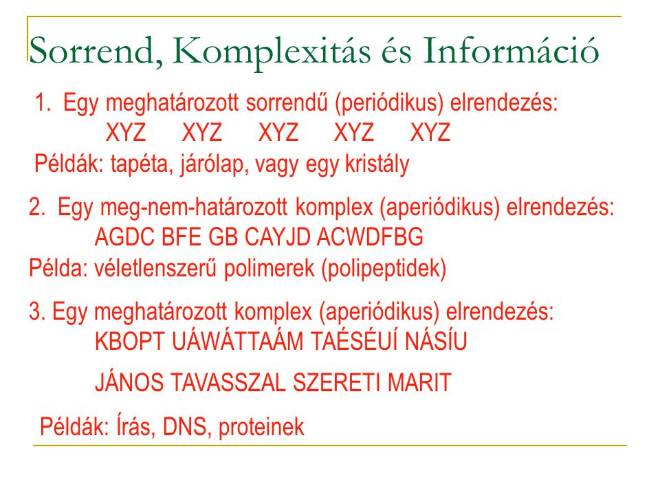 Sorrend, Komplexitás és Információ