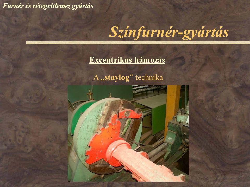 """Színfurnér-gyártás Excentrikus hámozás A """"staylog technika"""