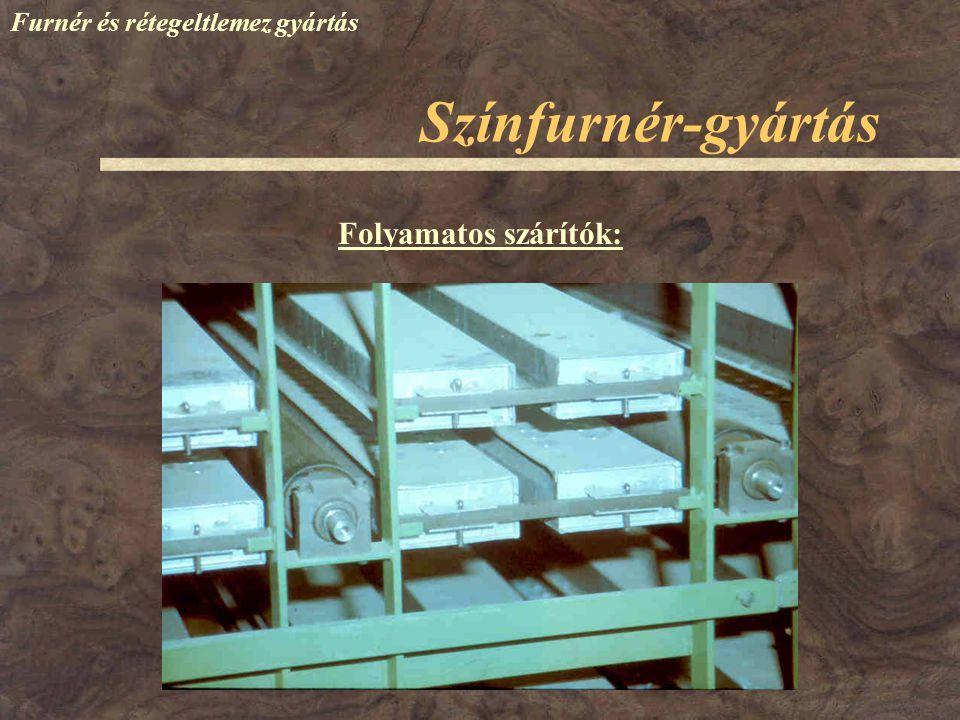 Színfurnér-gyártás Folyamatos szárítók: