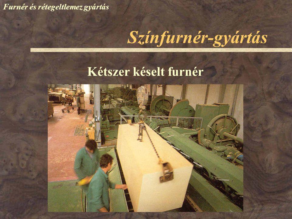 Színfurnér-gyártás Kétszer késelt furnér