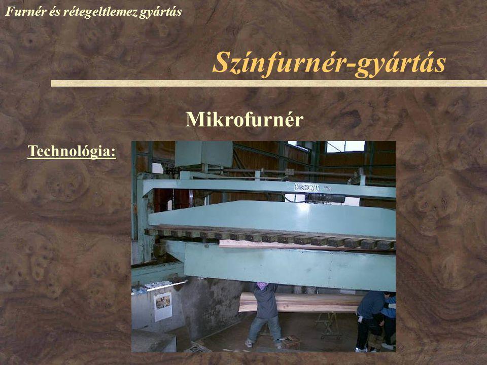 Színfurnér-gyártás Mikrofurnér Technológia:
