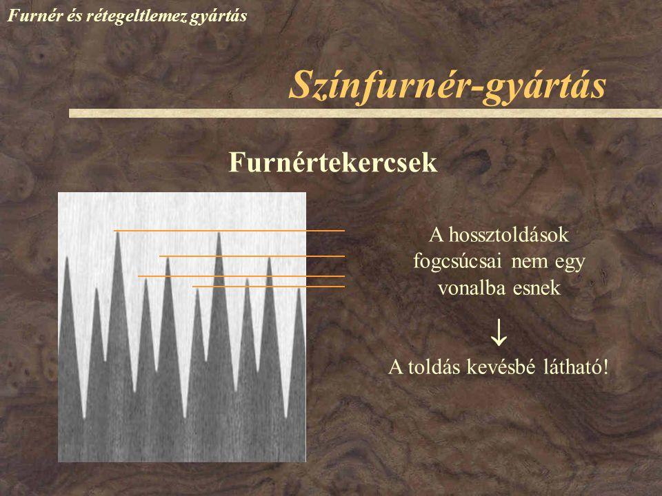 Színfurnér-gyártás Furnértekercsek  A toldás kevésbé látható!