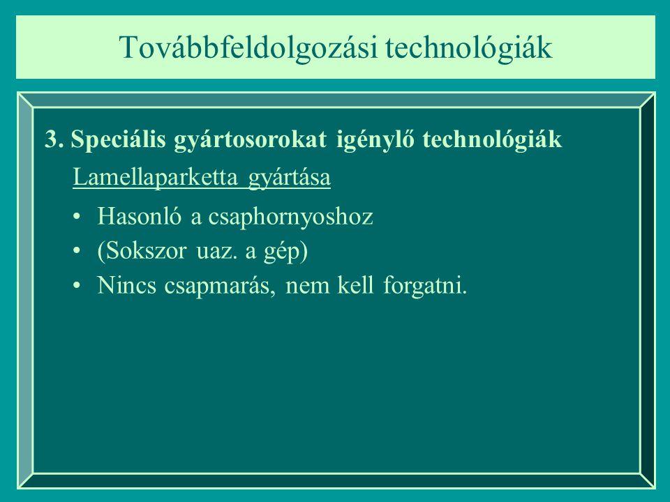 Továbbfeldolgozási technológiák