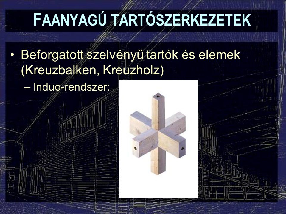 FAANYAGÚ TARTÓSZERKEZETEK