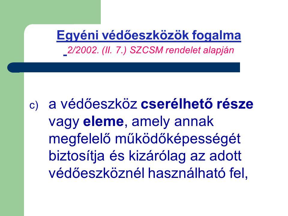 Egyéni védőeszközök fogalma 2/2002. (II. 7.) SZCSM rendelet alapján