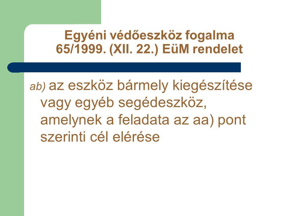 Egyéni védőeszköz fogalma 65/1999. (XII. 22.) EüM rendelet