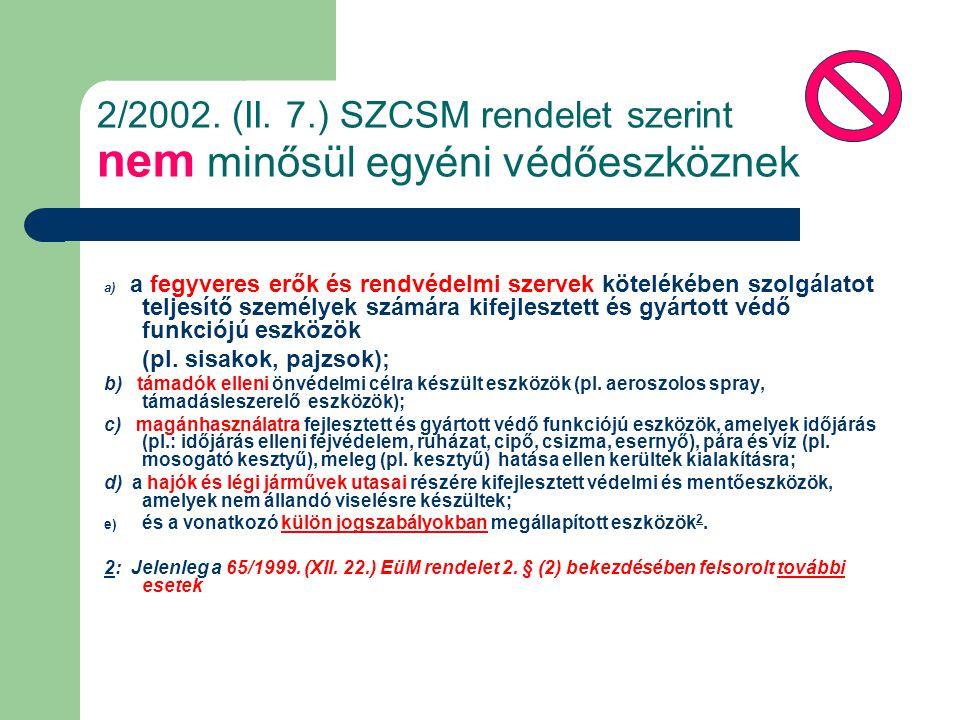 2/2002. (II. 7.) SZCSM rendelet szerint nem minősül egyéni védőeszköznek