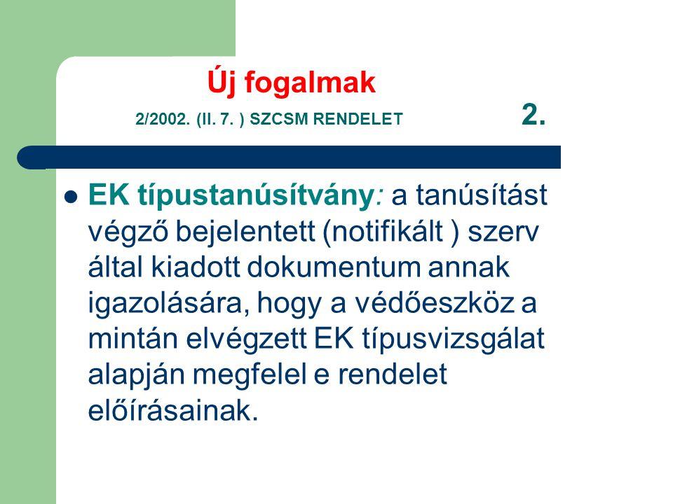 Új fogalmak 2/2002. (II. 7. ) SZCSM RENDELET 2.