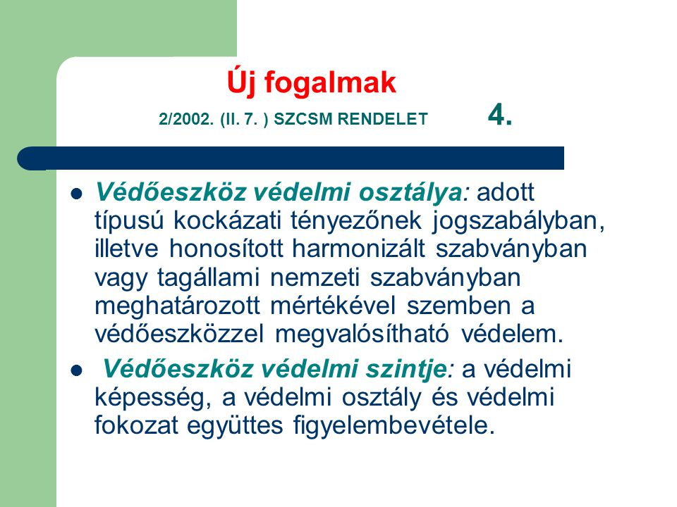 Új fogalmak 2/2002. (II. 7. ) SZCSM RENDELET 4.