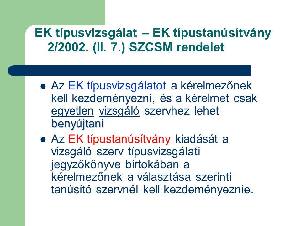 EK típusvizsgálat – EK típustanúsítvány 2/2002. (II. 7