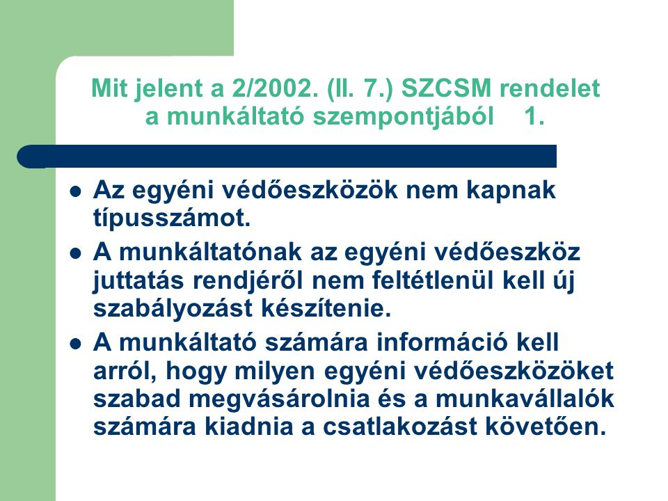 Mit jelent a 2/2002. (II. 7.) SZCSM rendelet a munkáltató szempontjából 1.