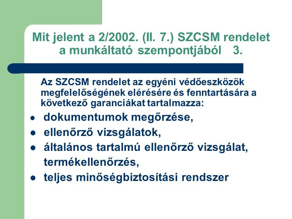 Mit jelent a 2/2002. (II. 7.) SZCSM rendelet a munkáltató szempontjából 3.