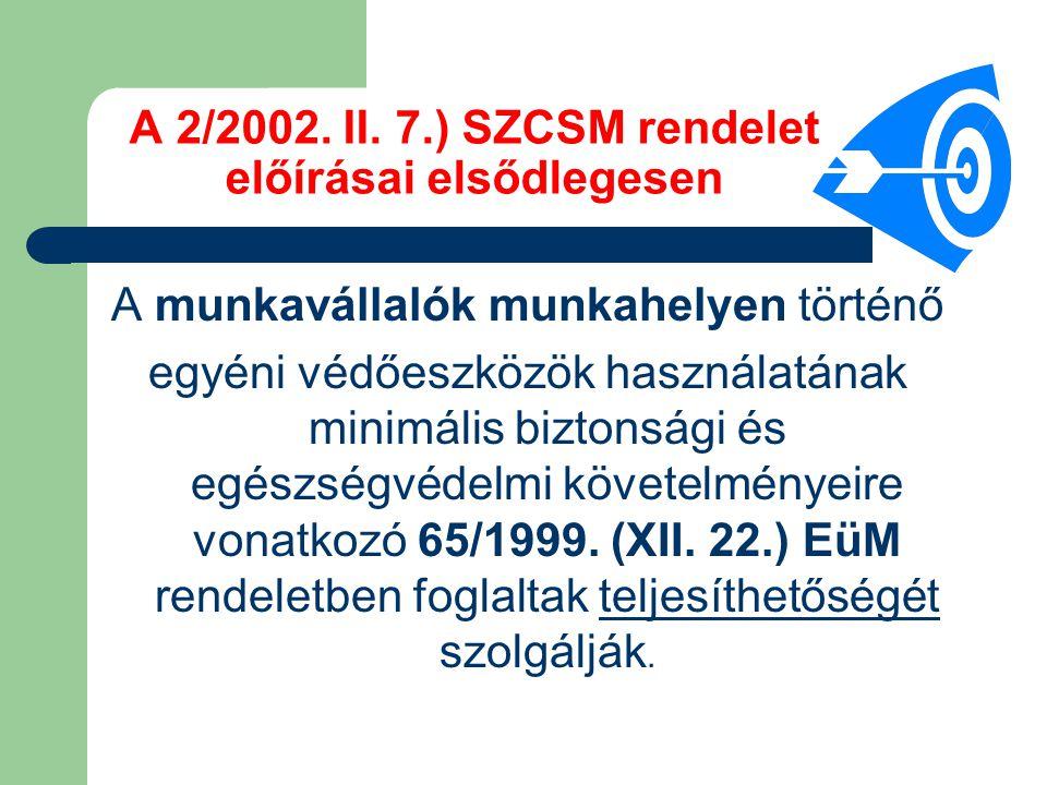 A 2/2002. II. 7.) SZCSM rendelet előírásai elsődlegesen