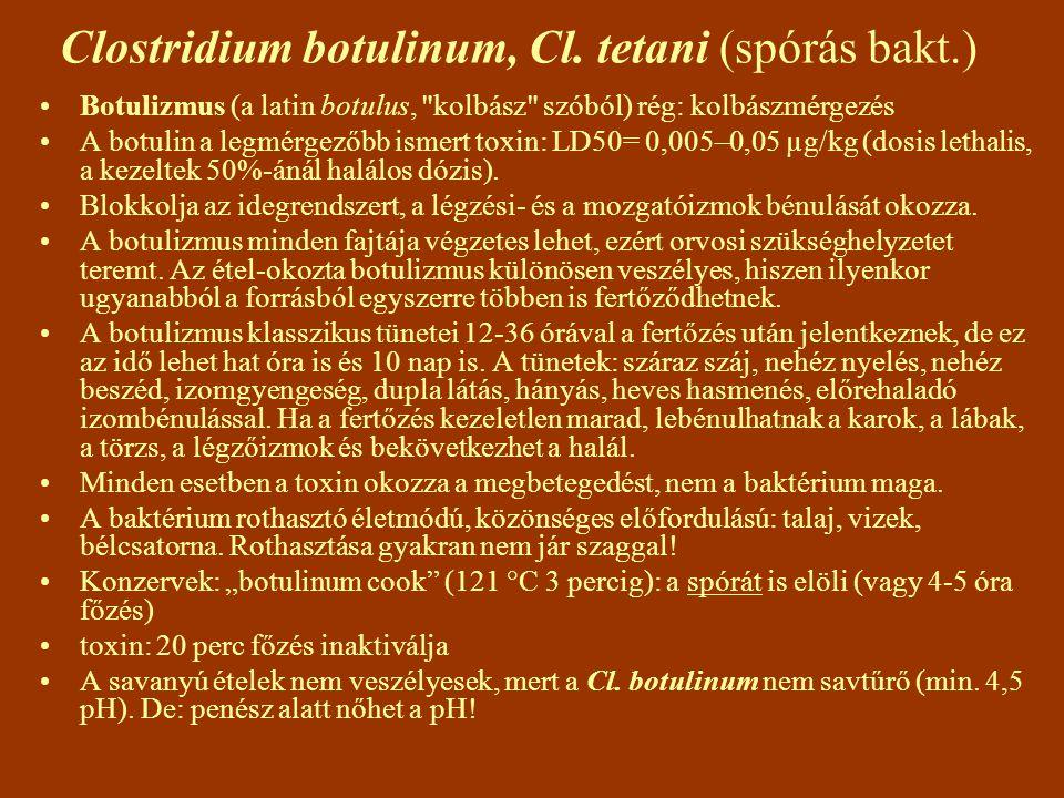 Clostridium botulinum, Cl. tetani (spórás bakt.)