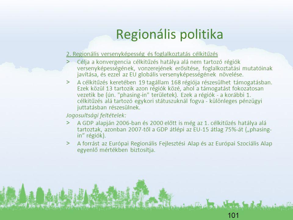 Regionális politika 2. Regionális versenyképesség és foglalkoztatás célkitűzés.