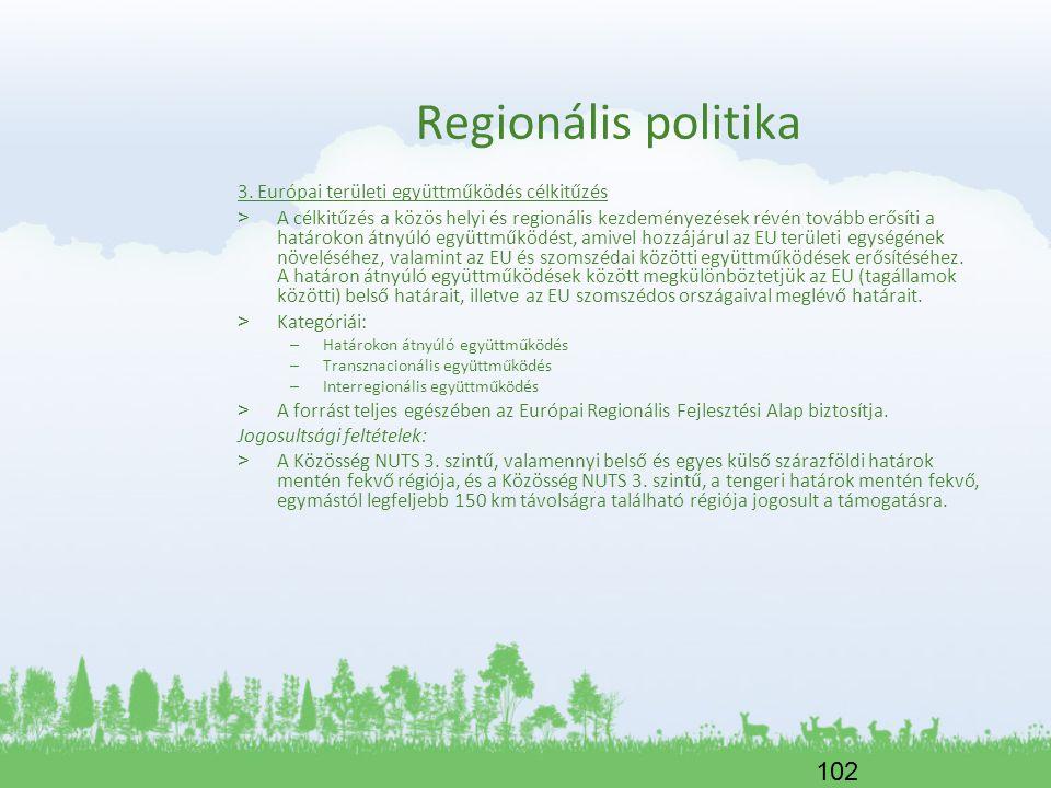 Regionális politika 3. Európai területi együttműködés célkitűzés