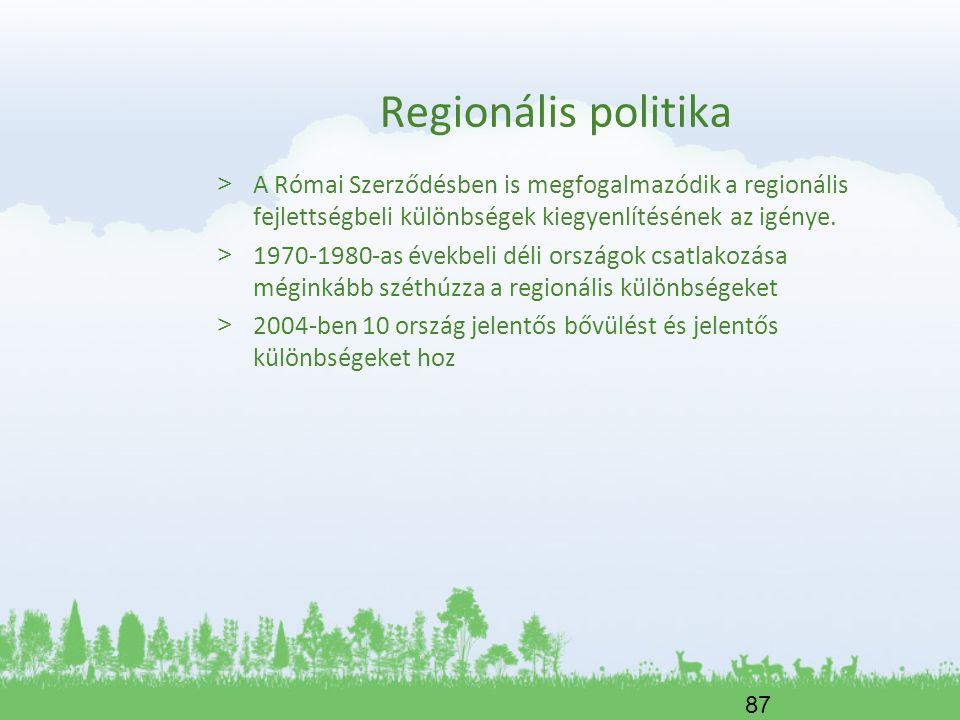 Regionális politika A Római Szerződésben is megfogalmazódik a regionális fejlettségbeli különbségek kiegyenlítésének az igénye.