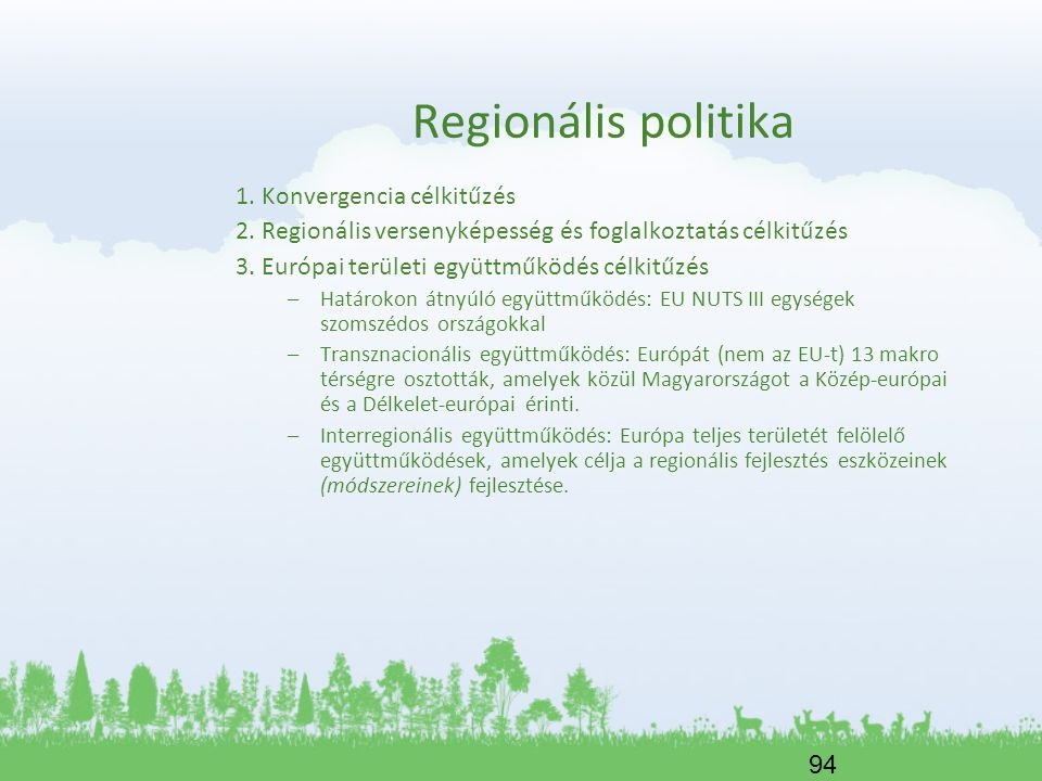 Regionális politika 1. Konvergencia célkitűzés