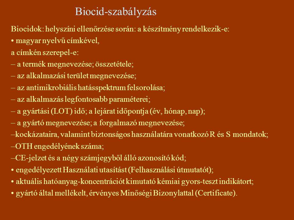 Biocid-szabályzás Biocidok: helyszíni ellenőrzése során: a készítmény rendelkezik-e: • magyar nyelvű címkével,