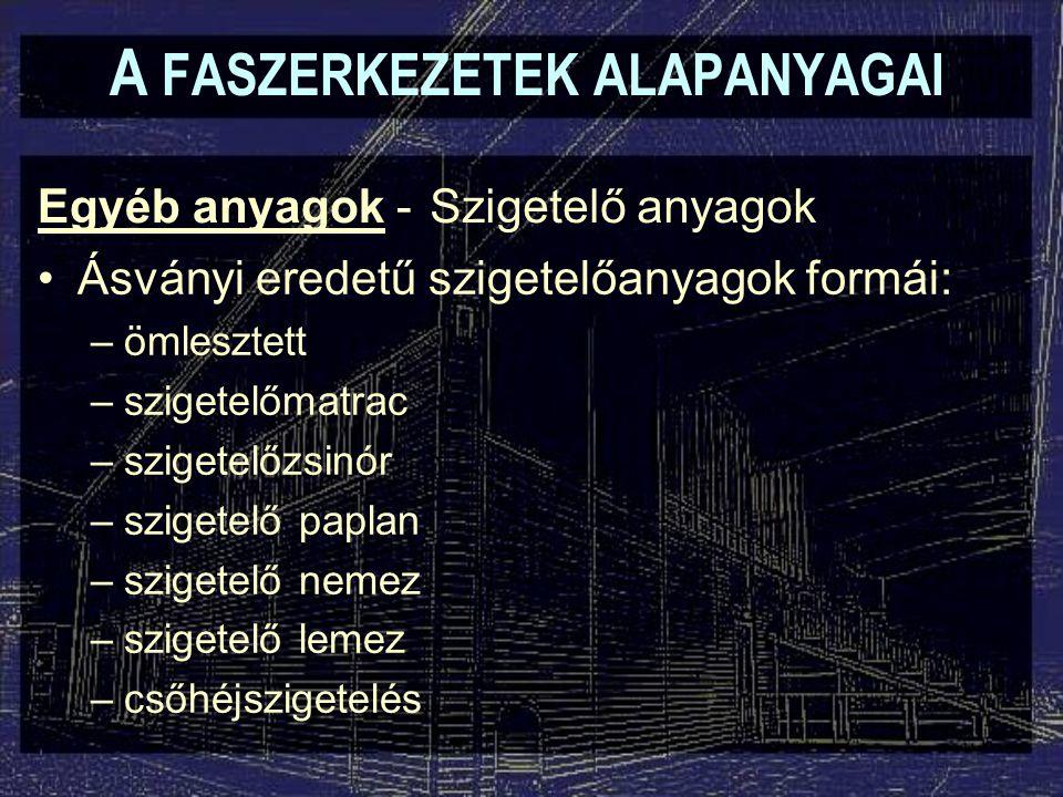 A FASZERKEZETEK ALAPANYAGAI