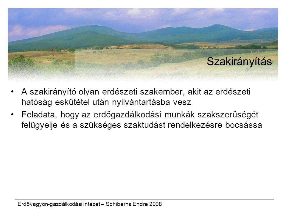 Szakirányítás A szakirányító olyan erdészeti szakember, akit az erdészeti hatóság eskütétel után nyilvántartásba vesz.