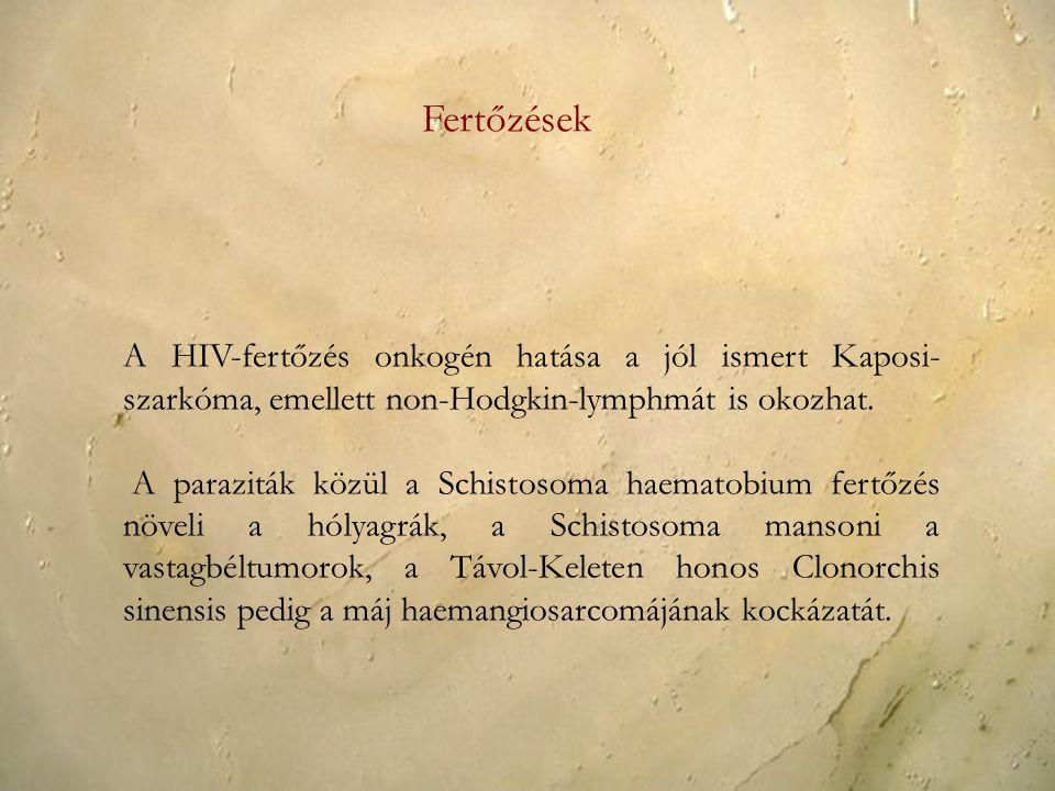 Fertőzések A HIV-fertőzés onkogén hatása a jól ismert Kaposi-szarkóma, emellett non-Hodgkin-lymphmát is okozhat.