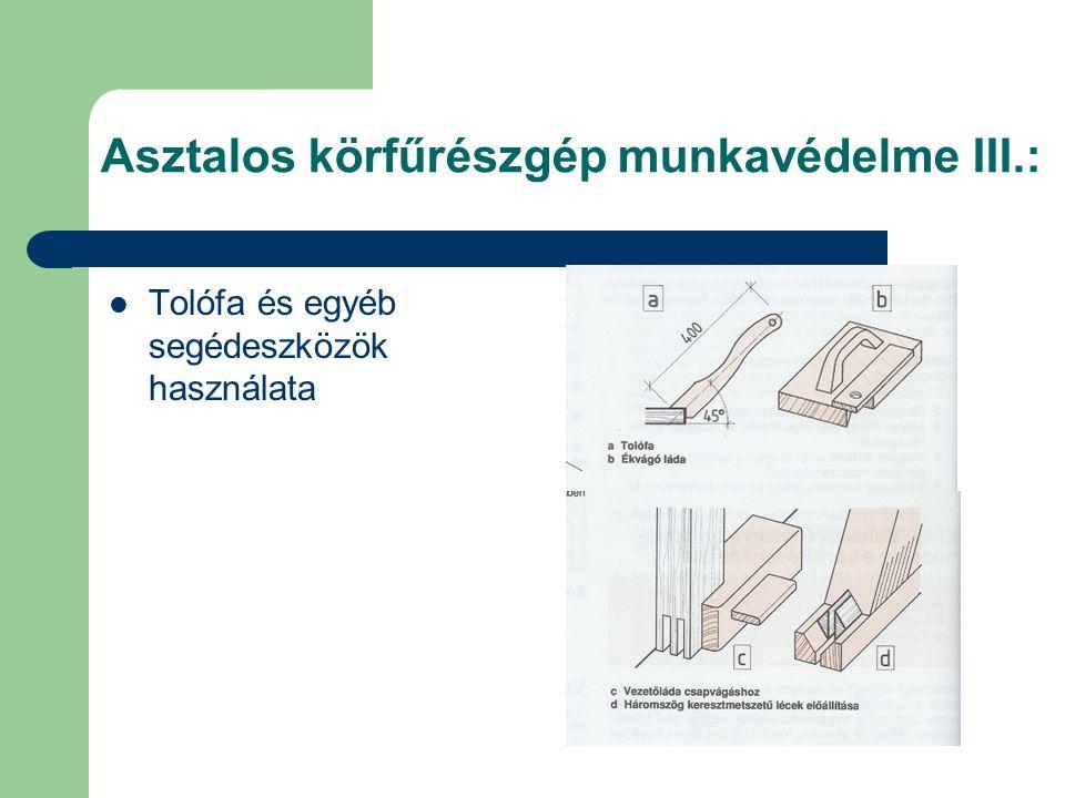 Asztalos körfűrészgép munkavédelme III.: