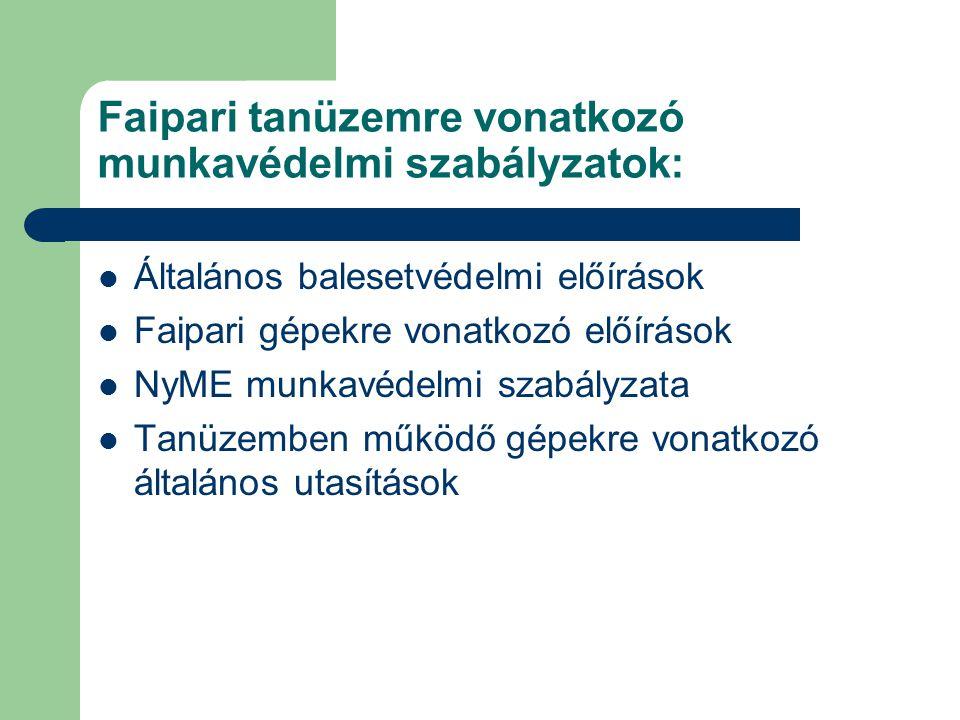 Faipari tanüzemre vonatkozó munkavédelmi szabályzatok: