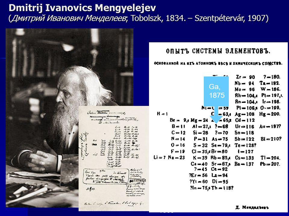 Dmitrij Ivanovics Mengyelejev (Дмитрий Иванович Менделеев; Tobolszk, 1834. – Szentpétervár, 1907)