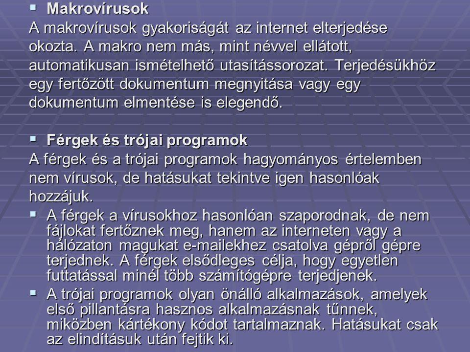 Makrovírusok A makrovírusok gyakoriságát az internet elterjedése. okozta. A makro nem más, mint névvel ellátott,