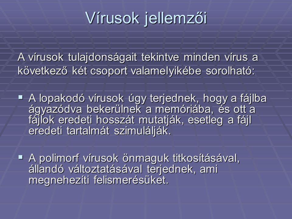 Vírusok jellemzői A vírusok tulajdonságait tekintve minden vírus a