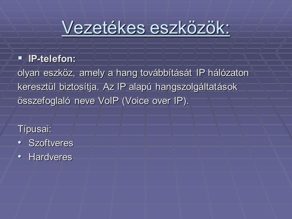 Vezetékes eszközök: IP-telefon: