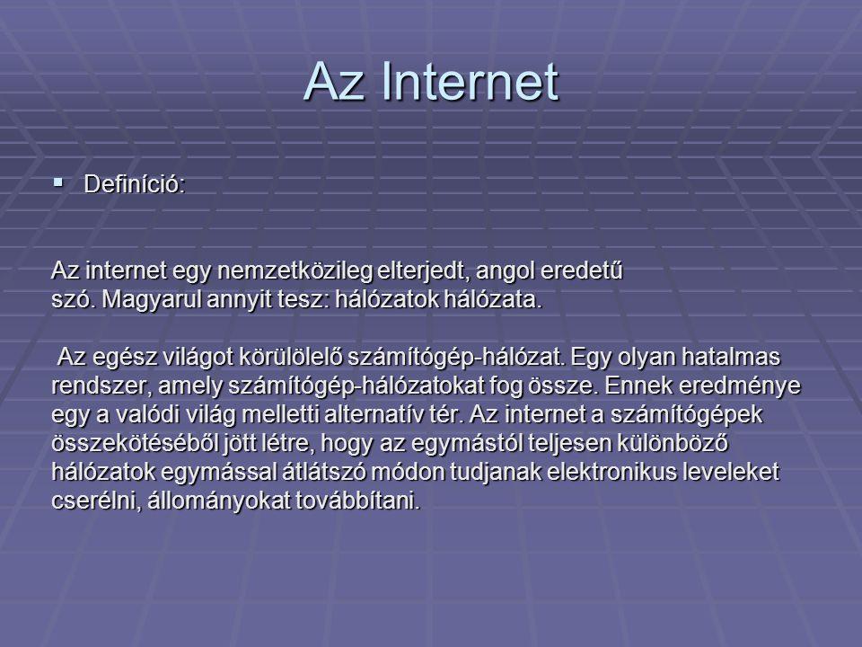 Az Internet Definíció: