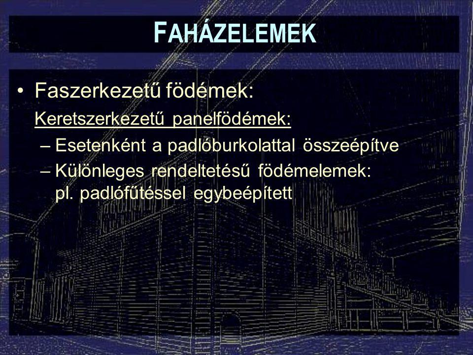 FAHÁZELEMEK Faszerkezetű födémek: Keretszerkezetű panelfödémek: