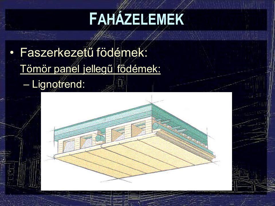 FAHÁZELEMEK Faszerkezetű födémek: Tömör panel jellegű födémek: