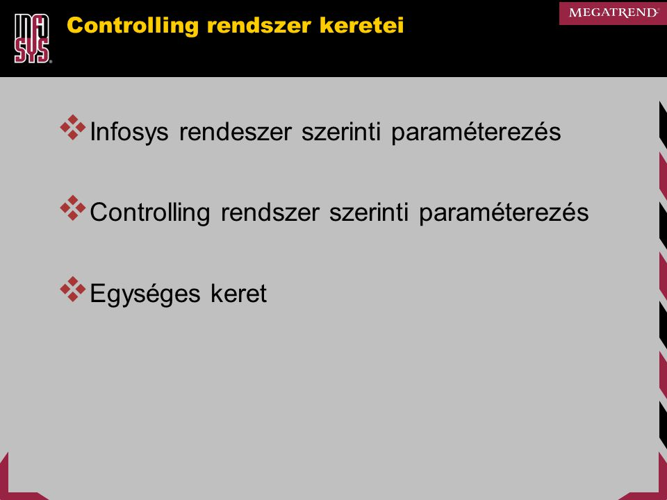Controlling rendszer keretei