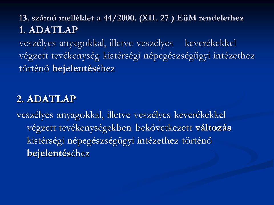 13. számú melléklet a 44/2000. (XII. 27. ) EüM rendelethez 1