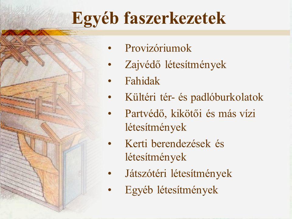 Egyéb faszerkezetek Provizóriumok Zajvédő létesítmények Fahidak