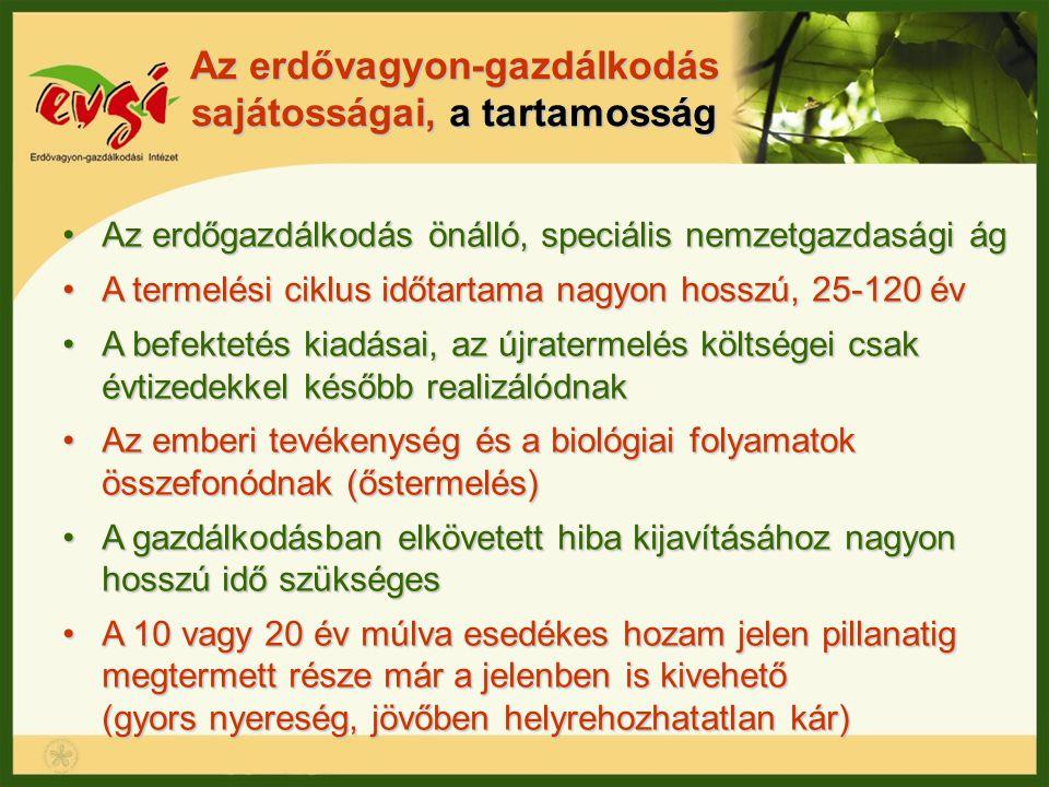 Az erdővagyon-gazdálkodás sajátosságai, a tartamosság
