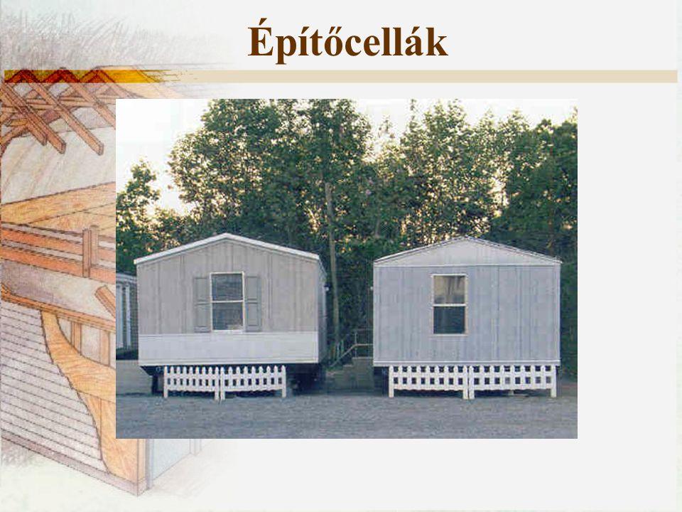 Építőcellák Minden ház esetében két fő igénybevétellel számolhatunk: