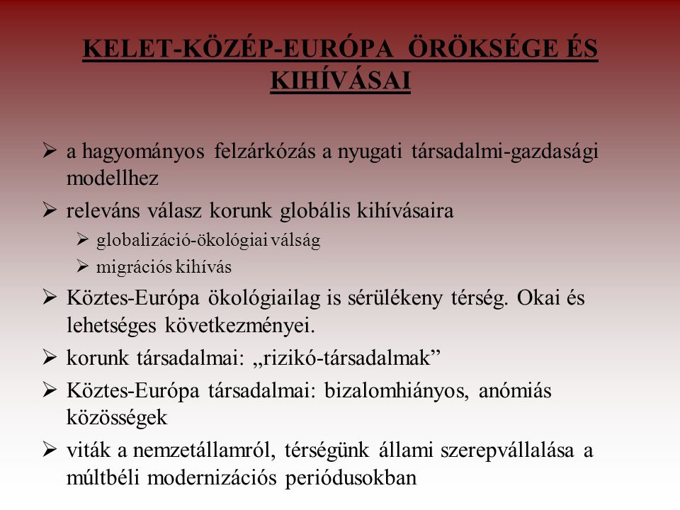 KELET-KÖZÉP-EURÓPA ÖRÖKSÉGE ÉS KIHÍVÁSAI