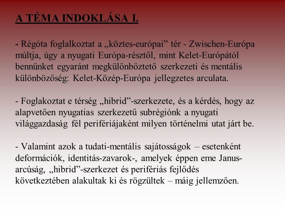 A TÉMA INDOKLÁSA I.