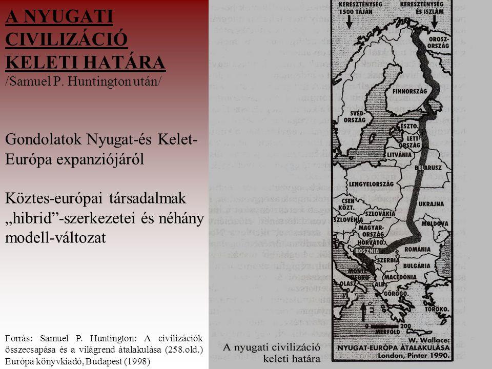 A NYUGATI CIVILIZÁCIÓ KELETI HATÁRA /Samuel P