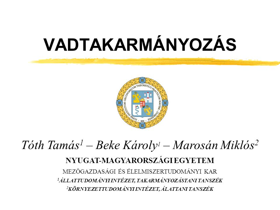 VADTAKARMÁNYOZÁS Tóth Tamás1 – Beke Károly1 – Marosán Miklós2