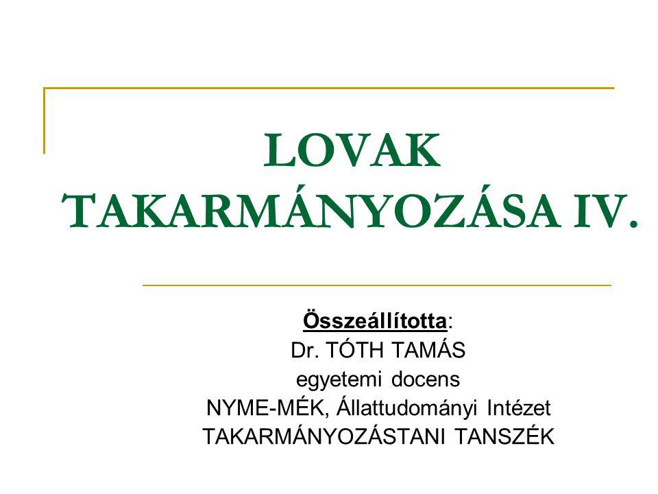 LOVAK TAKARMÁNYOZÁSA IV.